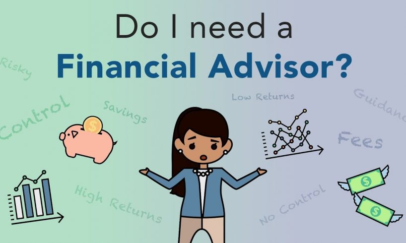 Reasons For The Need of Financial Advisor
