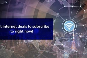Best Internet Deals to Subscribe Right Now