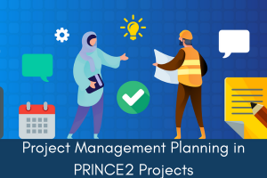Project Management Planning in PRINCE2 Projects